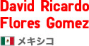 David Ricardo Flores Gomez メキシコ